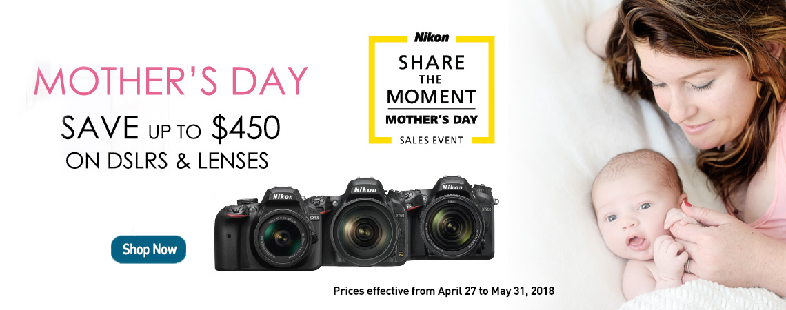 Nikon Mothers Day Sale. Valid from till May 31st, 2018.
